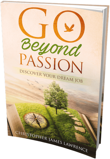 Cover of the book, Go Beyond Passion by Christopher Lawrence | Change My Life Coaching
