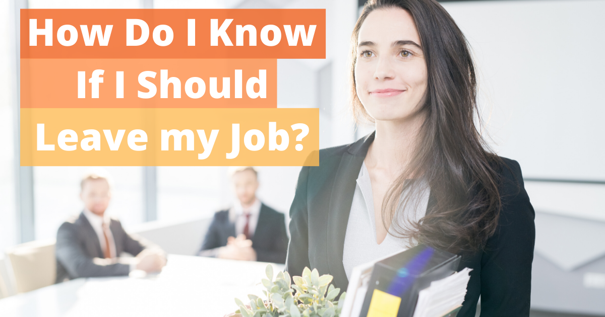 How do I know if I should leave my job?