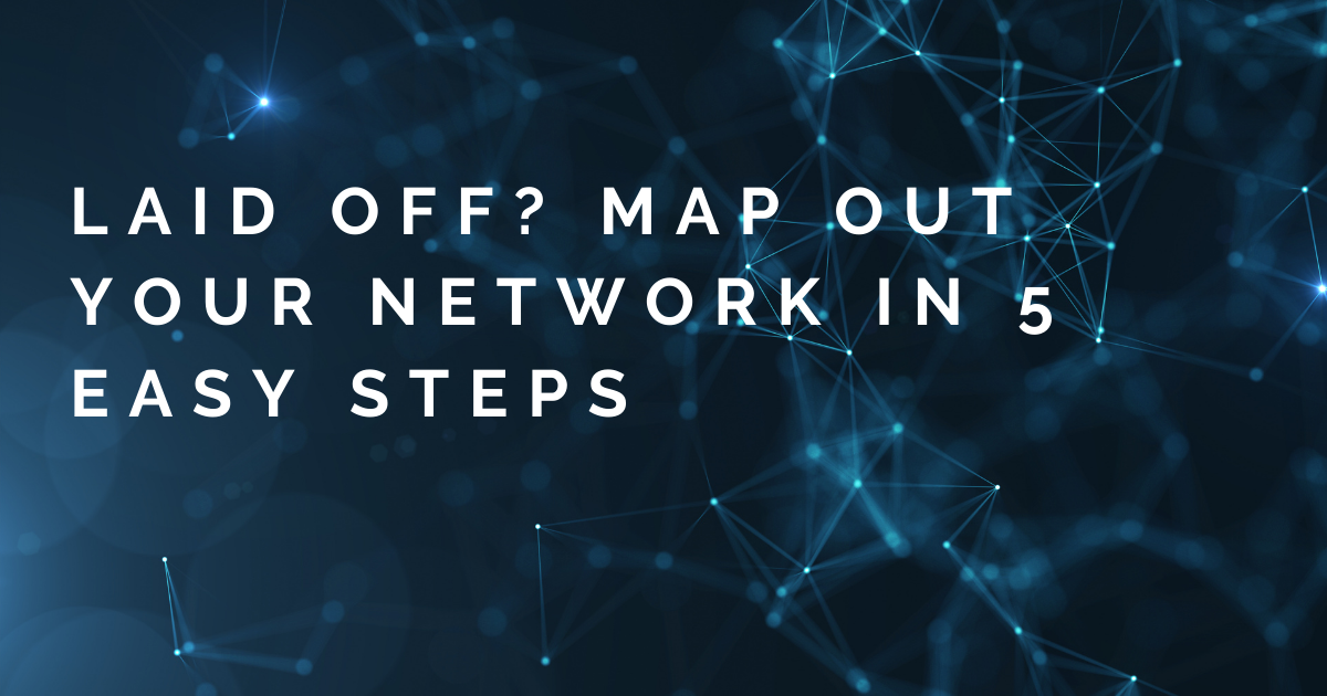 Laid off? Map out your network in 5 steps