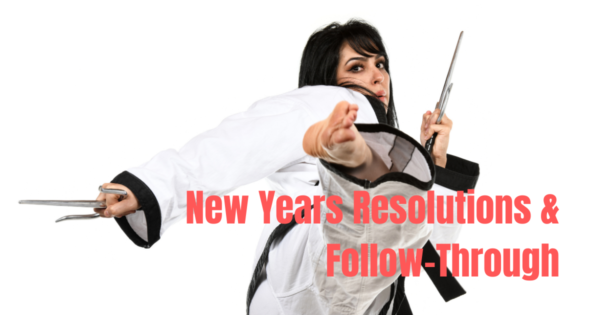 New Years Resolutions & Follow-Through