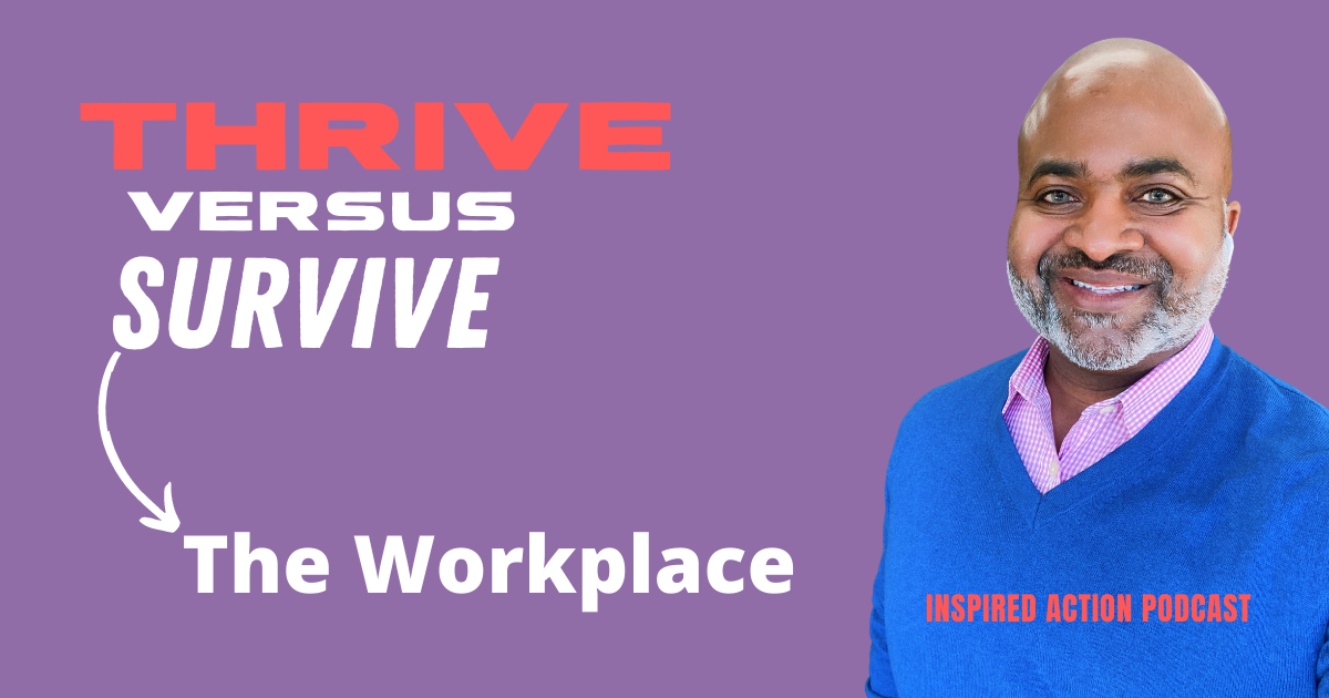 Thrive Versus Survive The Workplace